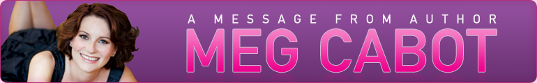 A Message from Author Meg Cabot