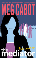 The Mediator: Reunion by Meg Cabot