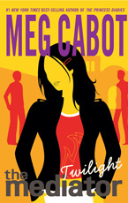 The Mediator: Twilight by Meg Cabot