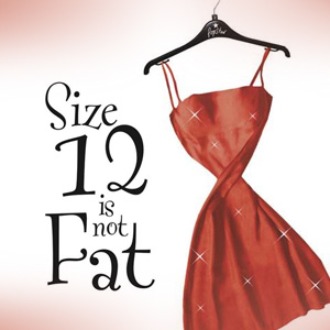 Size 12 is Not Fat Series